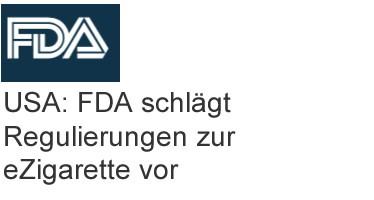 USA: FDA schlägt Regulierungen zur eZigarette vor