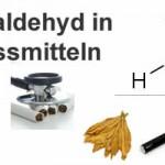 Formaldehyd in Genussmitteln