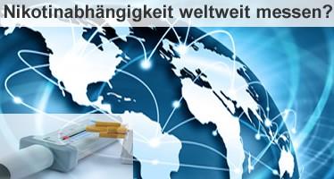 Nikotinabhängigkeit weltweit messen?