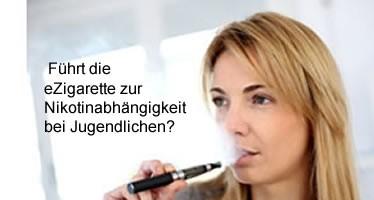 Führt die E-Zigarette doch zur Nikotinabhängigkeit bei Jugendlichen?