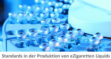 Standards in der Produktion von eZigaretten Liquids