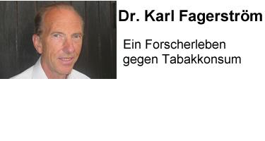 Karl Fagerström oder: Ein Forscherleben gegen Tabakkonsum