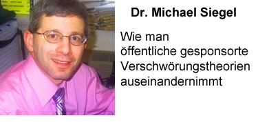 Michael Siegel oder: Wie man öffentliche gesponsorte Verschwörungstheorien auseinandernimmt