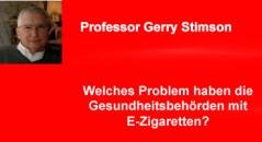 Gerry Stimson oder: Welches Problem haben die Gesundheitsbehörden mit E-Zigaretten?