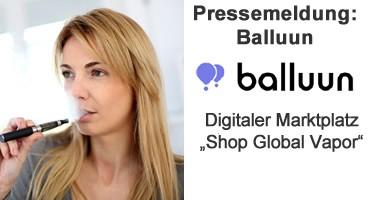 "Pressemeldung: Balluun launcht digitalen Marktplatz ""Shop Global Vapor"""
