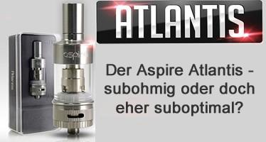 Der Aspire Atlantis - subohmig oder doch eher suboptimal?