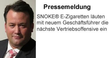 SNOKE® E-Zigaretten läuten mit neuem Geschäftsführer die nächste Vertriebsoffensive ein