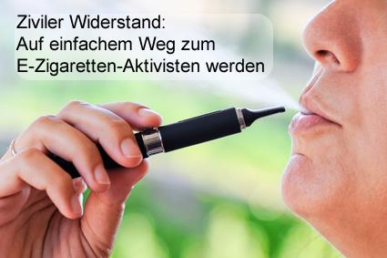 Ziviler Widerstand: Auf fünf einfachen Wegen zum E-Zigaretten-Aktivisten werden