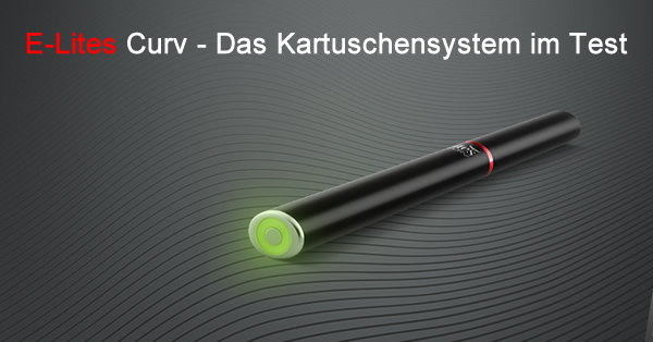 E-Lites Curv - Das Kartuschensystem im Test