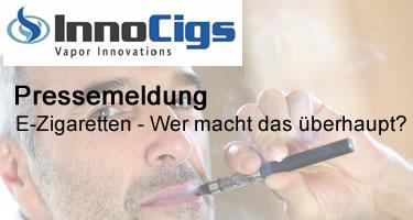 E-Zigaretten - Wer macht das überhaupt?