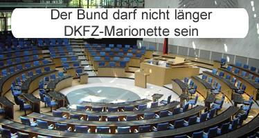 Der Bund darf nicht länger DKFZ-Marionette sein
