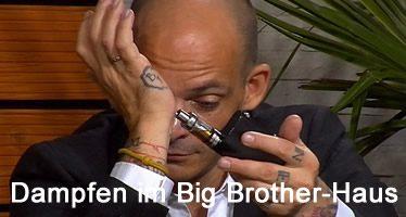 Dampfen im Big Brother Haus